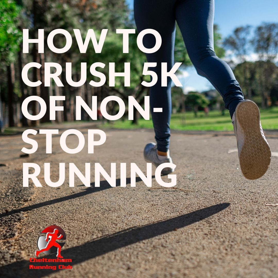 How to Crush 5k of Non-Stop Running